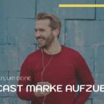 Strategien, um deine Podcast Marke aufzubauen