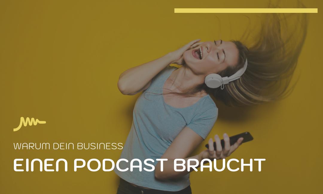 Warum dein Business einen Podcast braucht