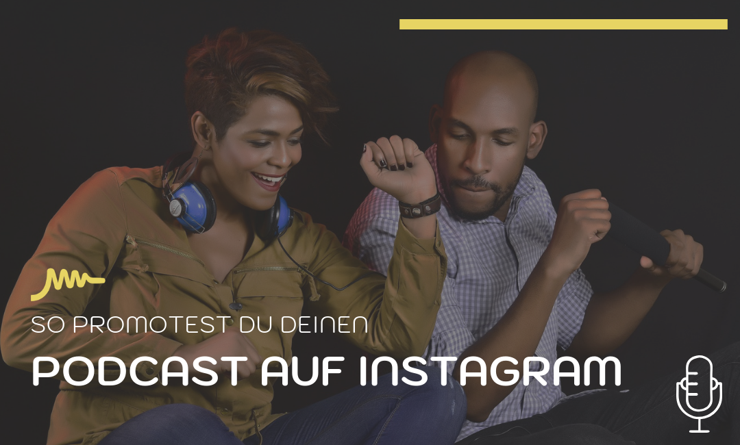 Podcast #006: So promotest Du Deinen Podcast auf Instagram