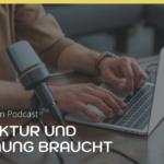 5 Tipps wie Du mehr Struktur und Ordnung in deinen Podcast bringst