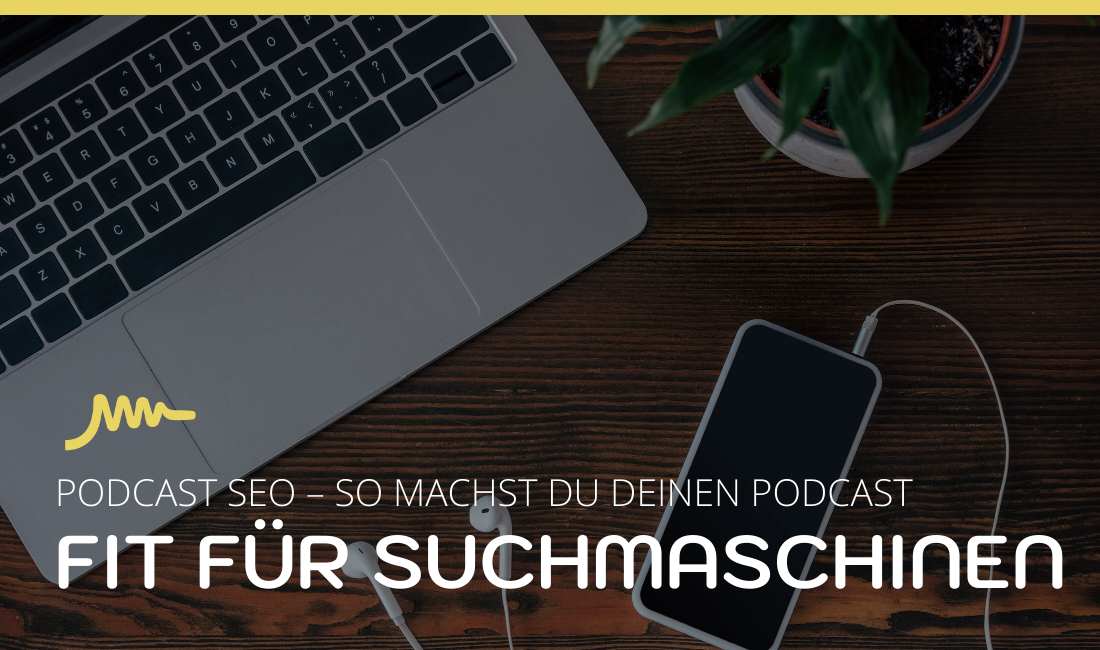 Podcast SEO – so machst Du Deinen Podcast fit für Suchmaschinen
