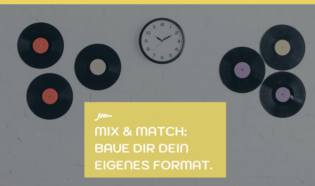 Mix & Match: Baue Dir dein eigenes Podcast Format