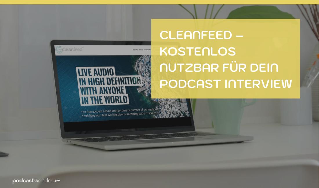 Cleanfeed – kostenlos nutzbar für Dein Podcast Interview