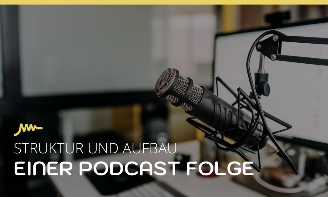 Aufbau einer Podcast Folge