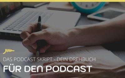 Das Podcast Skript