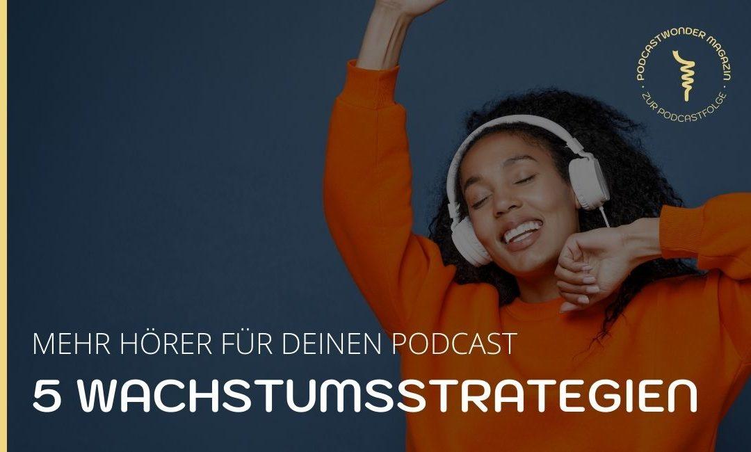 5 Wachstumsstrategien für deinen Podcast