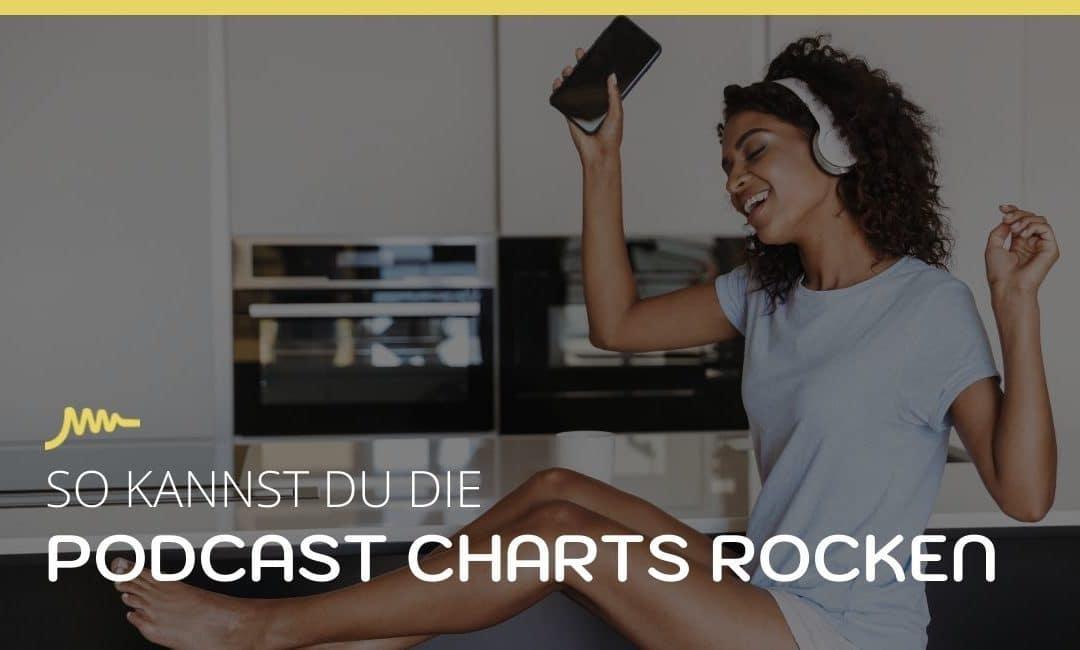 So kannst du die Podcast Charts rocken