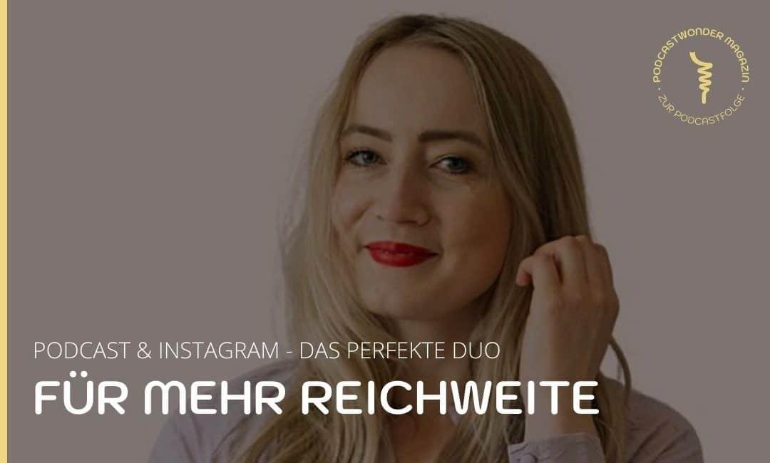 Podcast & Instagram – das perfekte Duo für mehr Reichweite