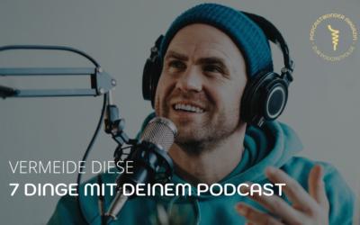 7 Dinge, die Du im Podcasting vermeiden solltest