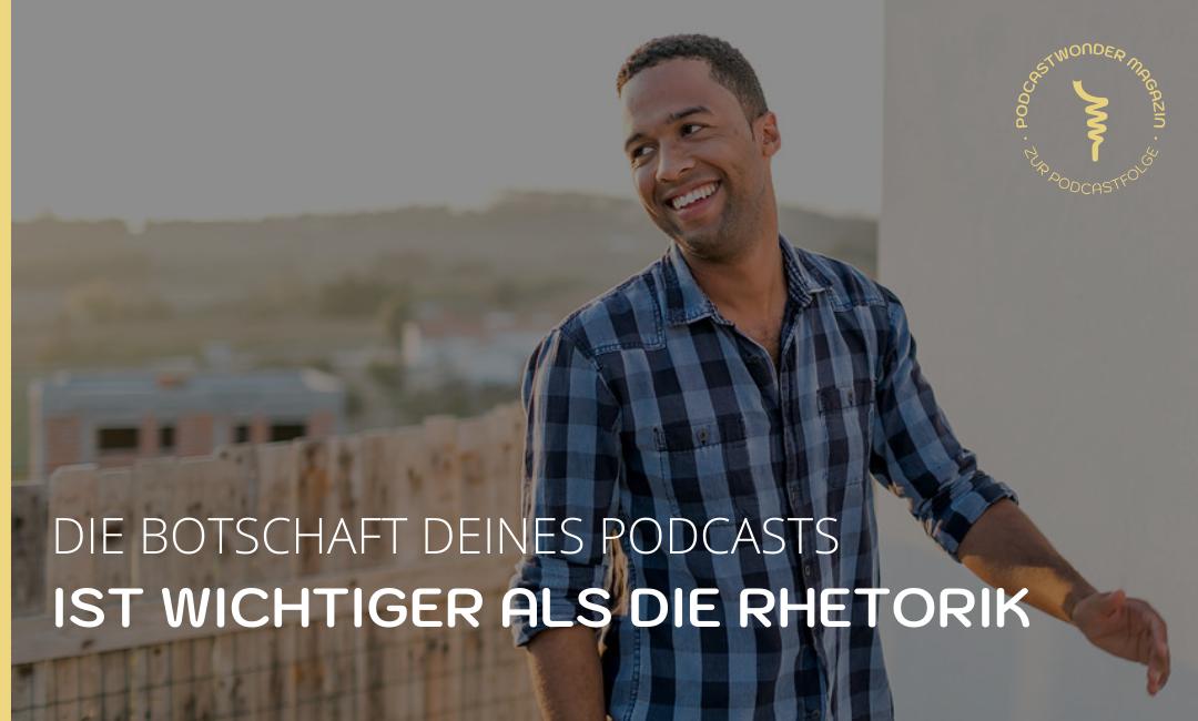 Die Botschaft deines Podcasts ist wichtiger als die Rhetorik – Interview mit Sascha Boampong