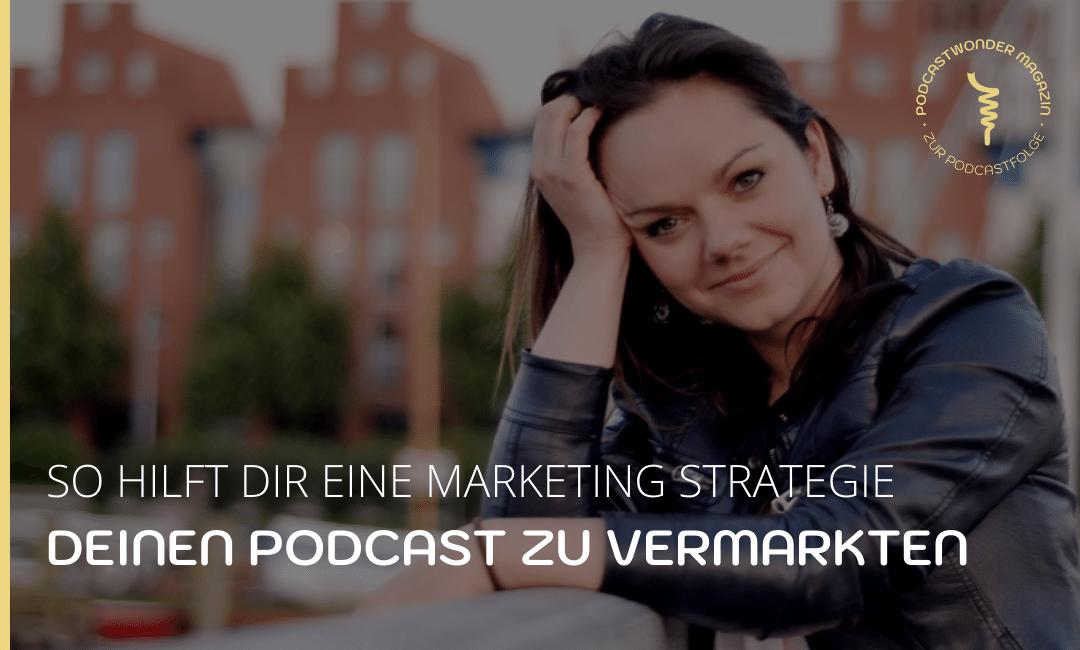 So_hilft_dir_eine_Marketing_Strategie_dabei,_deinen_Podcast_besser_zu_vermarkten_