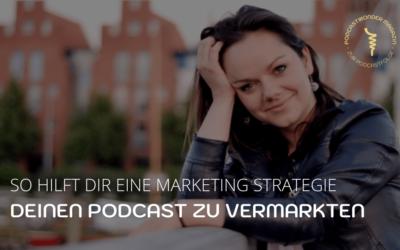 So hilft dir eine Marketing Strategie dabei, deinen Podcast besser zu vermarkten
