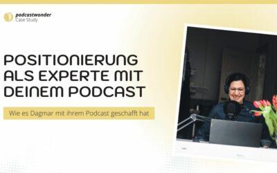 Wie es Dagmar mit einem Podcast geschafft hat, sich als Expertin zu positionieren